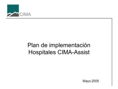 Plan de implementación Hospitales CIMA-Assist