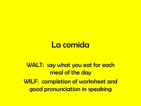 La comida WALT: say what you eat for each meal of the day