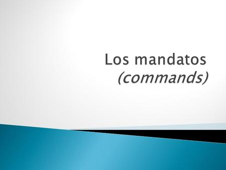 Los mandatos (commands)