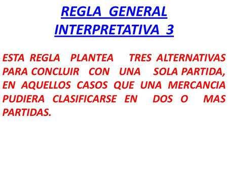 REGLA GENERAL INTERPRETATIVA 3