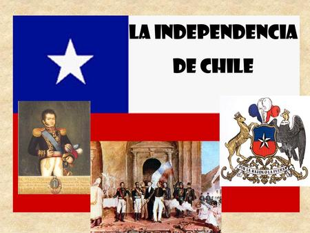 La Independencia de Chile.