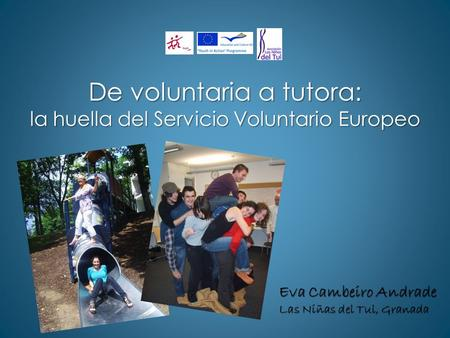 De voluntaria a tutora: la huella del Servicio Voluntario Europeo