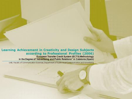 Learning Achievement in Creativity and Design Subjects according to Professional Profiles (2006) European Transfer Credit System (ECTS) Methodology in.