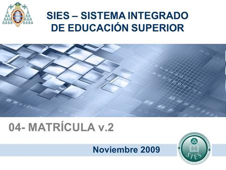 SIES – SISTEMA INTEGRADO DE EDUCACIÓN SUPERIOR