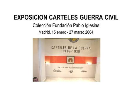 EXPOSICION CARTELES GUERRA CIVIL
