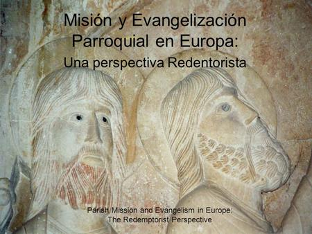 Misión y Evangelización Parroquial en Europa: Una perspectiva Redentorista Parish Mission and Evangelism in Europe: The Redemptorist Perspective.