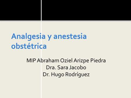 Analgesia y anestesia obstétrica
