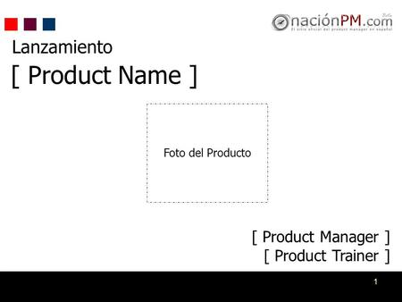 [ Product Name ] Lanzamiento [ Product Manager ] [ Product Trainer ]