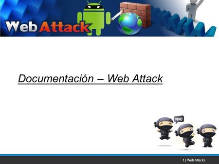 1 | Web Attacks Documentación – Web Attack. 2 | Web Attacks Seguridad en Aplicaciones Web Protocolo HTTP Vulnerabilidad XSS Vulnerabilidad CSRF Path Traversal.