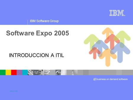 Software Expo 2005 INTRODUCCION A ITIL Mayo 2005 Title slide.