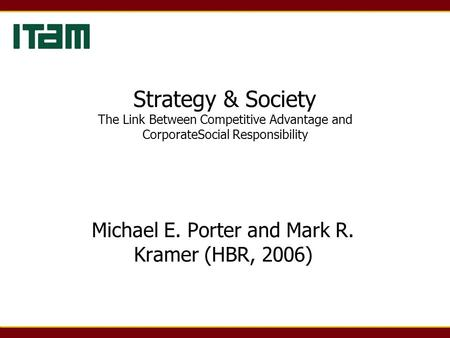 Michael E. Porter and Mark R. Kramer (HBR, 2006)