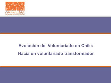 Evolución del Voluntariado en Chile: Hacia un voluntariado transformador.