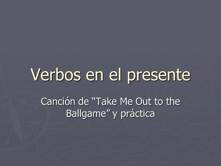 "Canción de ""Take Me Out to the Ballgame"" y práctica"