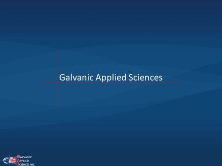 Galvanic Applied Sciences. Galvanic Applied Sciences Inc. es una compañía basada en Canadá con instalaciones en Boston (EEUU) y Londres (RU), que además.