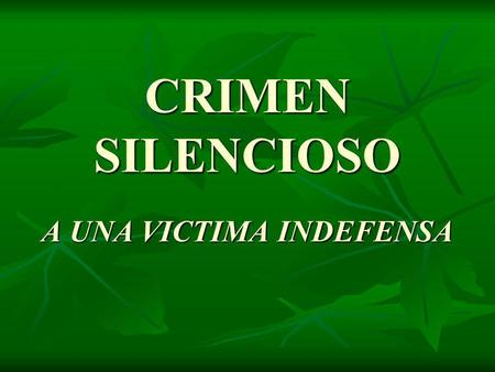 A UNA VICTIMA INDEFENSA