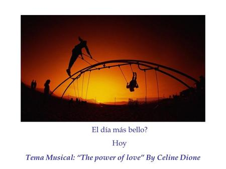 "Tema Musical: ""The power of love"" By Celine Dione"