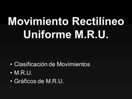 Movimiento Rectilíneo Uniforme M.R.U.