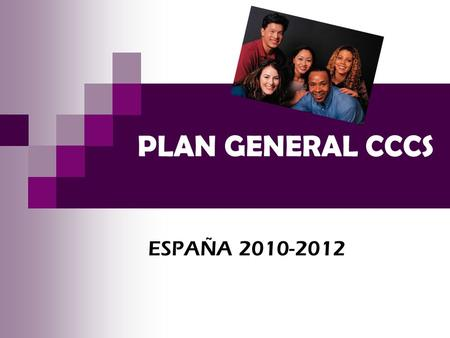 PLAN GENERAL CCCS ESPAÑA 2010-2012.