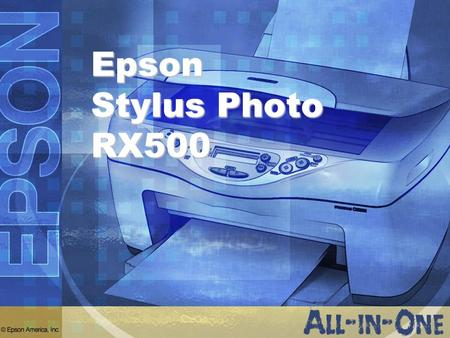 Epson Stylus Photo RX500.