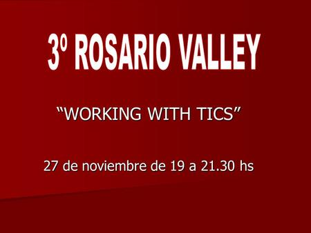WORKING WITH TICS 27 de noviembre de 19 a 21.30 hs.