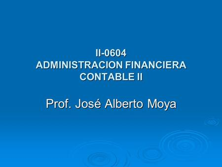 II-0604 ADMINISTRACION FINANCIERA CONTABLE II