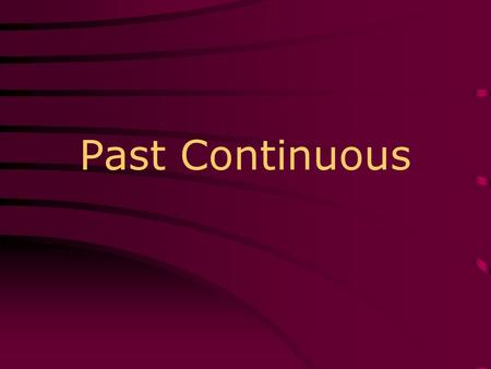 Past Continuous. Affirmative was were + ___________-ing … Sujeto +