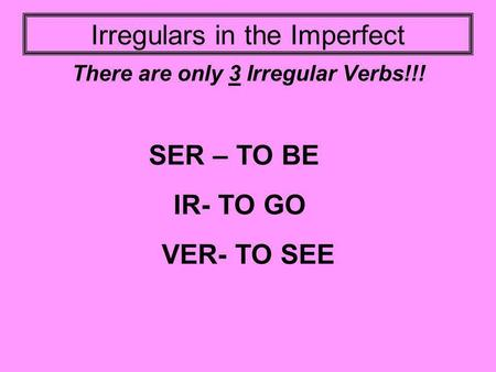Irregulars in the Imperfect