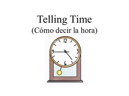 Telling Time (Cómo decir la hora). When we ask what time it is in Spanish, we say ¿Qué hora es? Some people also say ¿Qué horas son?