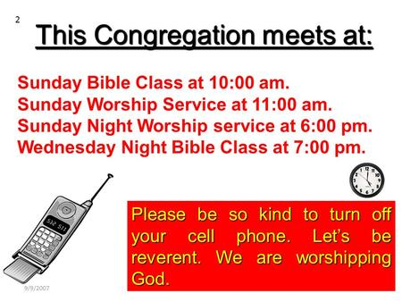2 1 September 9 2007 This Congregation meets at: Sunday Bible Class at 10:00 am. Sunday Worship Service at 11:00 am. Sunday Night Worship service at 6:00.