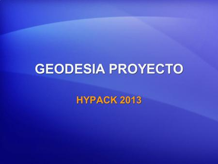 GEODESIA PROYECTO HYPACK 2013.