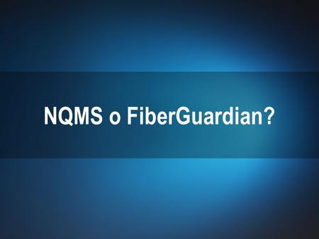 1 © 2010 EXFO Inc. All rights reserved. NQMS o FiberGuardian?