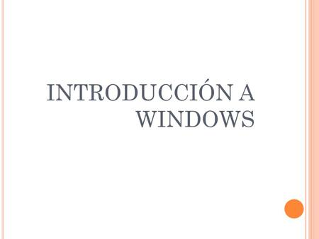 INTRODUCCIÓN A WINDOWS