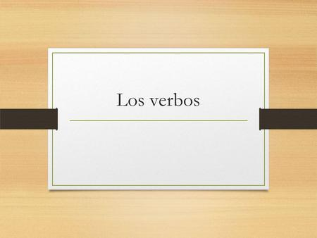 Los verbos. Do you remember the singular Spanish subject pronouns? Yo Tú Usted Él Ella I You (informal) You (formal) He She.