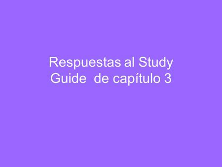 Respuestas al Study Guide de capítulo 3. Remember you need ______ subjects to use the subjunctive. –TWO Some verbs that tend to signal the subjunctive: