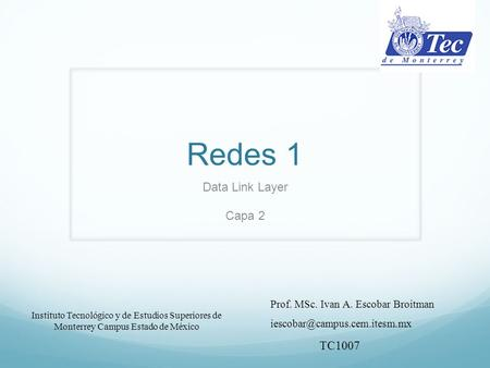 Redes 1 Data Link Layer Capa 2 TC1007