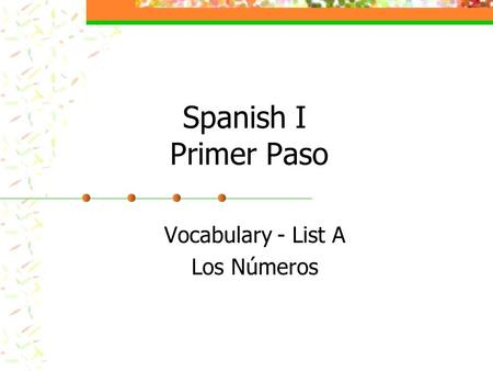 Spanish I Primer Paso Vocabulary - List A Los Números.