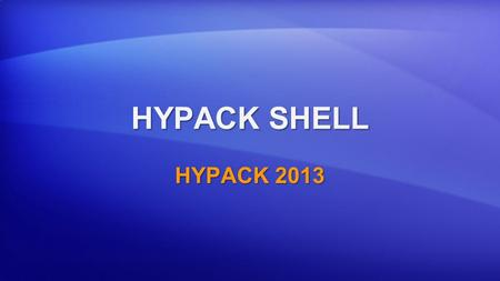 HYPACK SHELL HYPACK 2013.