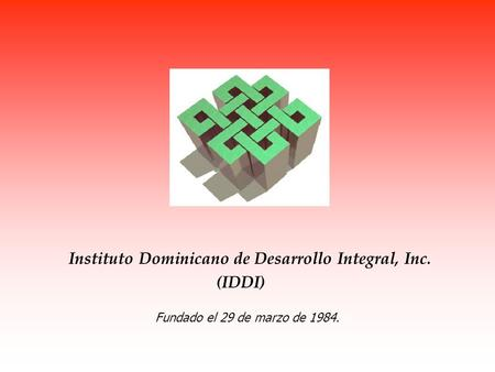 Instituto Dominicano de Desarrollo Integral, Inc.