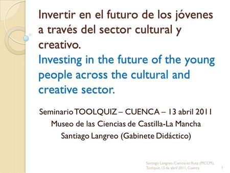 Invertir en el futuro de los jóvenes a través del sector cultural y creativo. Investing in the future of the young people across the cultural and creative.