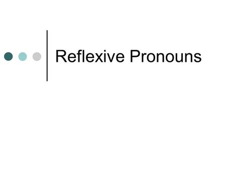 Reflexive Pronouns.