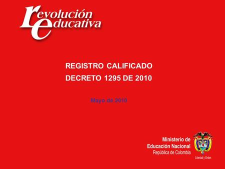 REGISTRO CALIFICADO DECRETO 1295 DE 2010