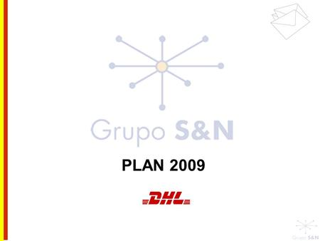 PLAN 2009. Objetivo general Generar una base de interesadas en productos DHL dentro de la base total de suscriptoras S&N.