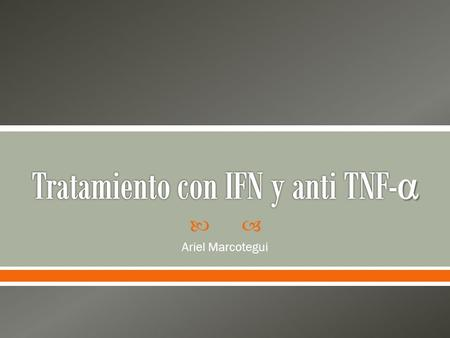 Tratamiento con IFN y anti TNF-α