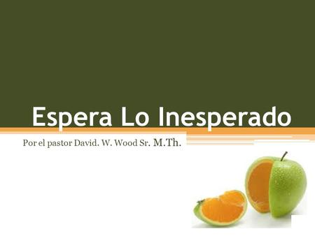 Por el pastor David. W. Wood Sr. M.Th.