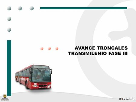 AVANCE TRONCALES TRANSMILENIO FASE III