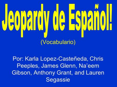Jeopardy de Español! (Vocabulario)