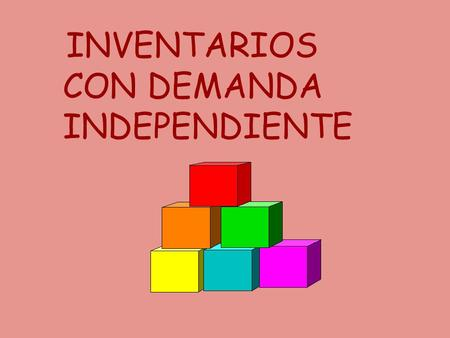 INVENTARIOS CON DEMANDA INDEPENDIENTE