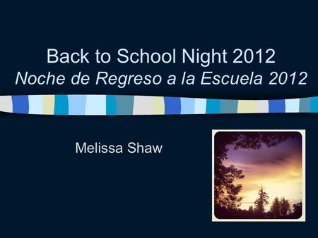 Back to School Night 2012 Noche de Regreso a la Escuela 2012 Melissa Shaw.