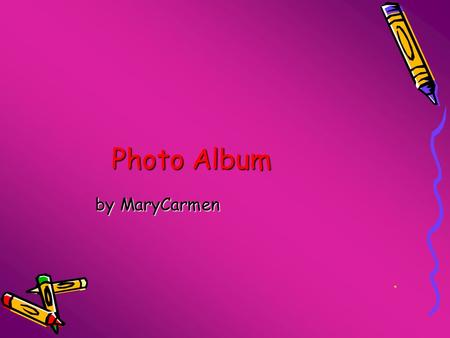 Photo Album by MaryCarmen.