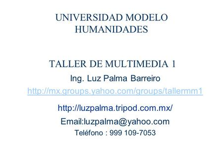 UNIVERSIDAD MODELO HUMANIDADES TALLER DE MULTIMEDIA 1
